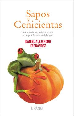 Sapos y cenicientas - Libro Lic. Daniel Alejandro Fernández
