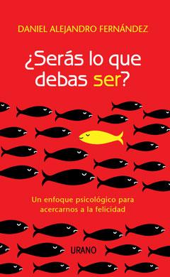¿Serás lo que debas ser? - Libro Lic. Daniel Alejandro Fernández